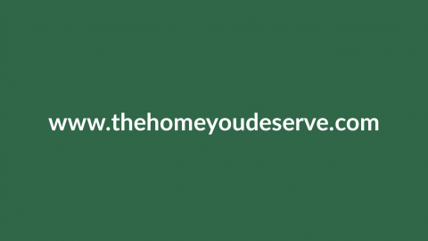 The Home You Deserve